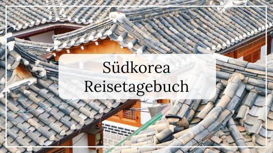 Südkorea Reisetagebuch