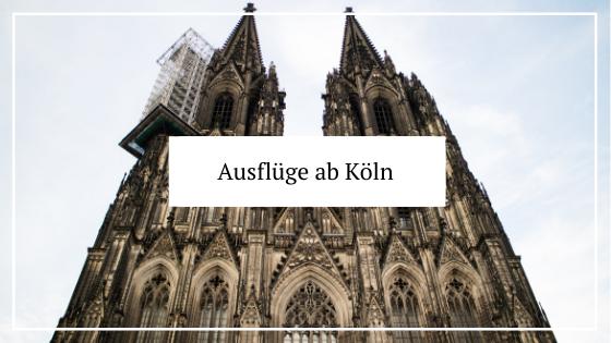 Tipps für Kurztrips rund um Köln