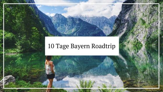 Urlaub in Deutschland Bayern Roadtrip 10 Tage