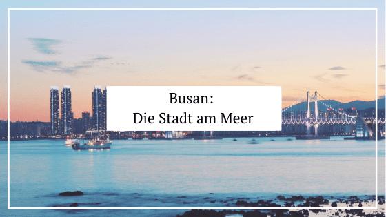 Busan_-Die-Stadt-am-Meer