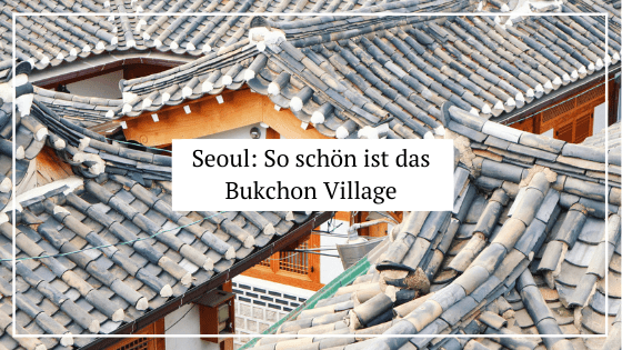 Seoul_-So-schoen-ist-das-Bukchon-Village