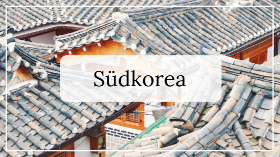 Fernreiseziele Geheimtipp_Süd Korea