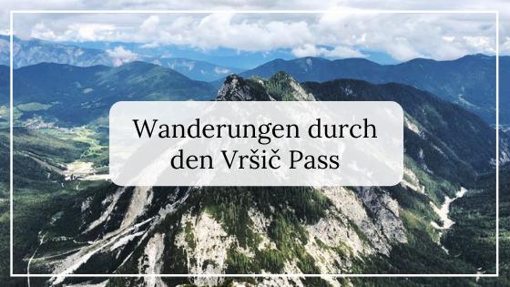 Vršič Pass Wanderungen