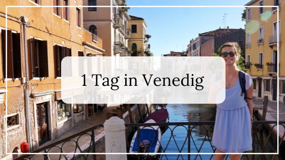 Italien Roadtrip_1 Tag in Venedig